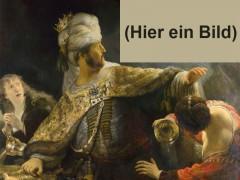 Bildmontage nach Rembrandt. Gastmahl des Belzazar