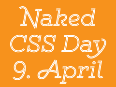 Naked CSS Day am 9. April