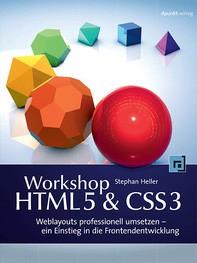 Workshop HTML5 & CSS3 (dpunkt.verlag) - Weblayouts professionell umsetzen - ein Einstieg in die Frontendentwicklung