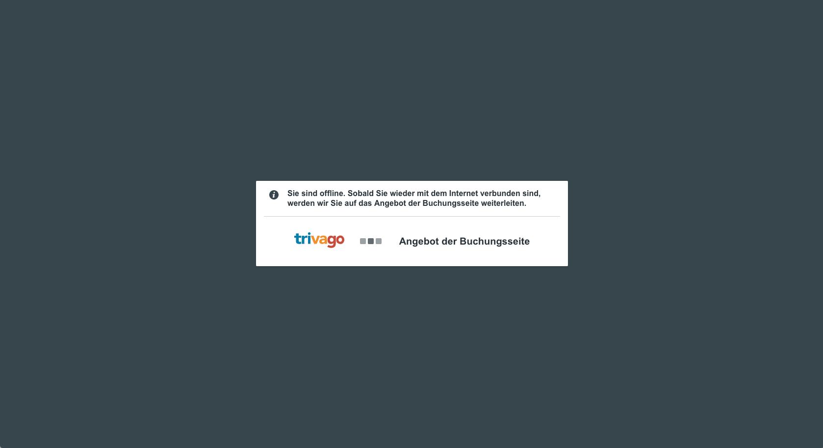 Screenshot von trivago.de mit Hinweis:  Das Portal hält die Datenübertragung  zurück, bis das Netzwerk wieder verfügbar ist