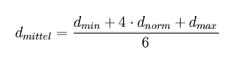 Abbildung 2: Formel - d(mittel) = [d(min) + 4*d(norm) + d(max)] / 6